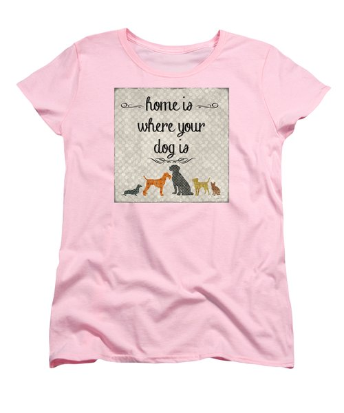 Home Is Where Your Dog Is-jp3039 Women's T-Shirt (Standard Cut) by Jean Plout