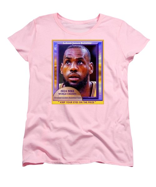 Women's T-Shirt (Standard Cut) featuring the drawing Lebron James Believes by Ray Tapajna
