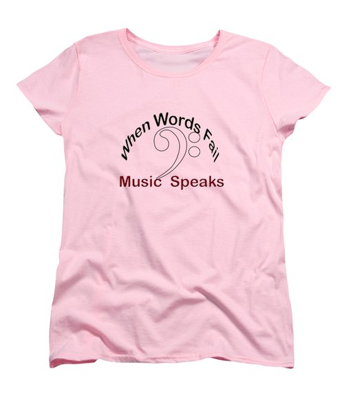 When Words Fail Music Speaks Women's T-Shirt (Standard Cut) by M K  Miller