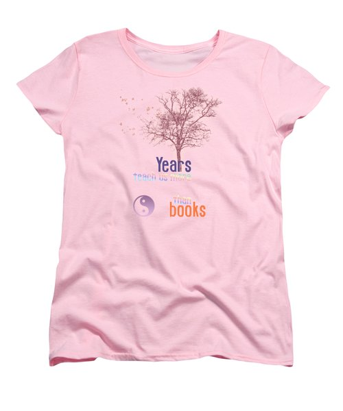 Years Teach Us More Women's T-Shirt (Standard Cut) by Jutta Maria Pusl
