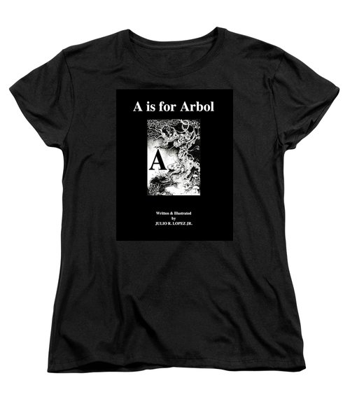 A Is For Arbol Women's T-Shirt (Standard Cut) by Julio Lopez