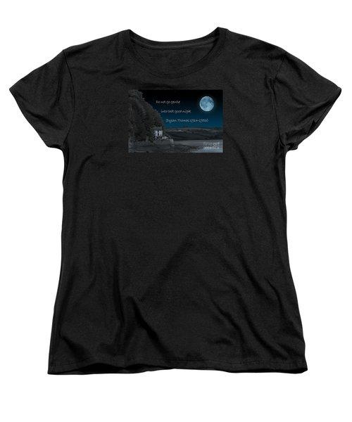 Do Not Go Gentle Women's T-Shirt (Standard Cut) by Steve Purnell