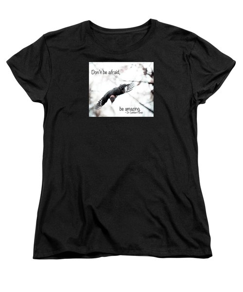 Women's T-Shirt (Standard Cut) featuring the photograph Don't Be Afraid by Kerri Farley