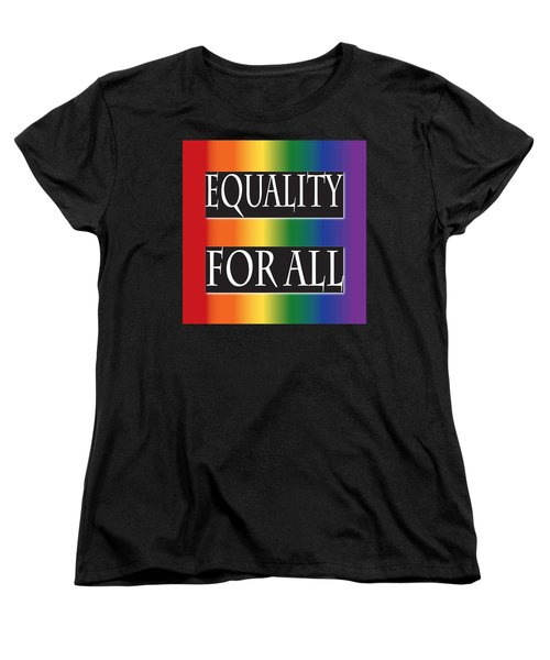 Equality Rainbow Women's T-Shirt (Standard Cut) by Jamie Lynn