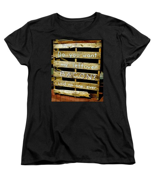 Leftover Bacon Women's T-Shirt (Standard Cut)