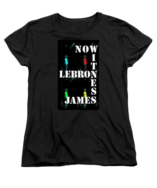 Women's T-Shirt (Standard Cut) featuring the photograph Now Witness Lebron James by J Anthony