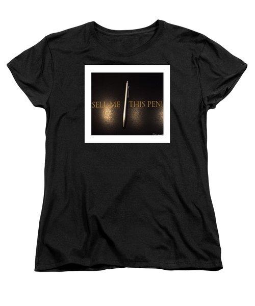 Sell Me This Pen Women's T-Shirt (Standard Cut) by Lilliana Mendez