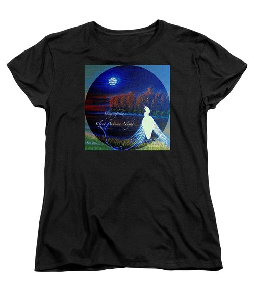 Women's T-Shirt (Standard Cut) featuring the painting Song Of The Silent  Autumn Night In The Round With Text  by Kimberlee Baxter