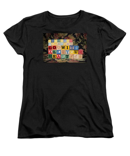 Wherever You Go Go With All Your Heart Women's T-Shirt (Standard Cut) by Art Whitton
