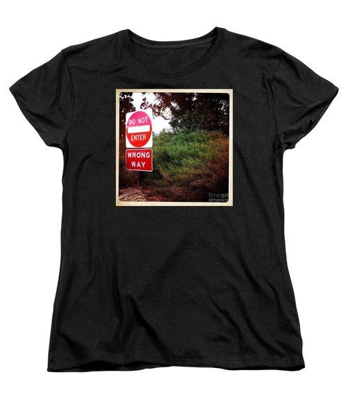 Women's T-Shirt (Standard Cut) featuring the photograph Do Not Enter - Wrong Way by Nina Prommer