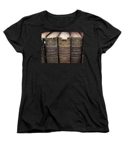 Alternative Facts Vs. Logical Truth... Or 'duh' Women's T-Shirt (Standard Cut) by Susan Maxwell Schmidt