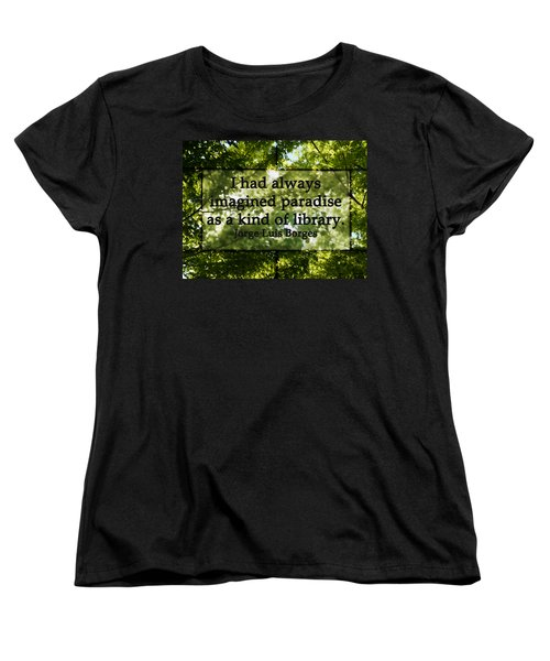Books Are A Paradise Women's T-Shirt (Standard Cut) by Angelina Vick