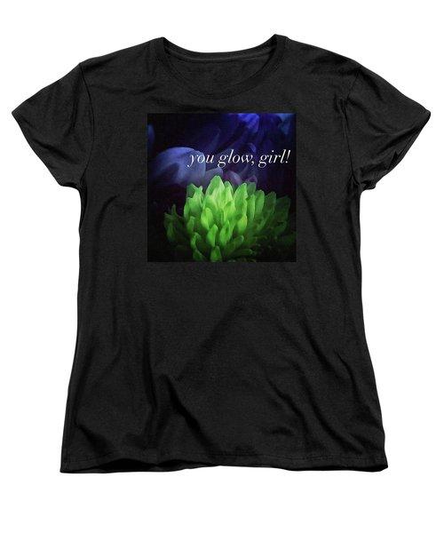 You Glow Girl Women's T-Shirt (Standard Cut) by Crystal Rayburn