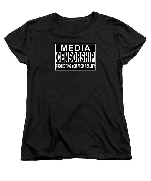 Women's T-Shirt (Standard Cut) featuring the digital art Media Censorship Protecting You From Reality by Bruce Stanfield