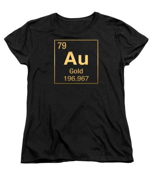 Periodic Table Of Elements - Gold - Au - Gold On Black Women's T-Shirt (Standard Cut) by Serge Averbukh