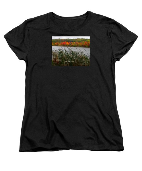 Today I Give Thanks Women's T-Shirt (Standard Cut) by Christina Verdgeline