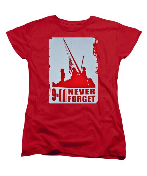 Women's T-Shirt (Standard Cut) featuring the photograph 9-11 Never Forget Poster  by Bob Sample