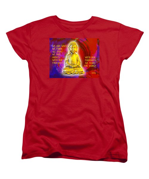 Buddha's Thoughts 2 Women's T-Shirt (Standard Cut) by Ginny Gaura