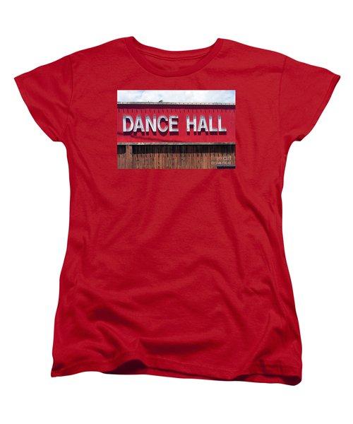Women's T-Shirt (Standard Cut) featuring the photograph Dance Hall Sign by Gunter Nezhoda
