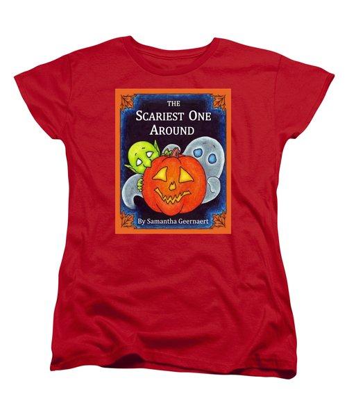 The Scariest One Around Women's T-Shirt (Standard Cut) by Samantha Geernaert