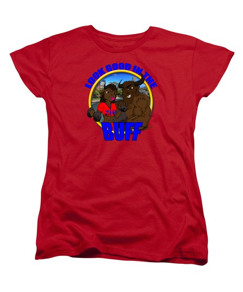 06 Look Good In The Buff Women's T-Shirt (Standard Cut) by Michael Frank Jr