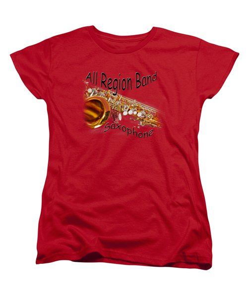 All Region Band Saxophone Women's T-Shirt (Standard Cut) by M K  Miller