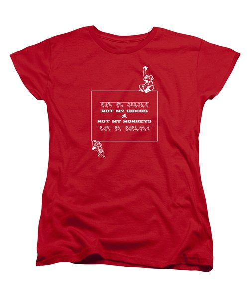 Not My Circus Not My Monkeys Women's T-Shirt (Standard Cut) by Menega Sabidussi