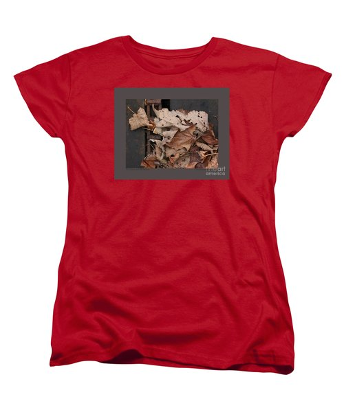 Women's T-Shirt (Standard Cut) featuring the photograph Dry Leaves And Old Steel-ii by Patricia Overmoyer