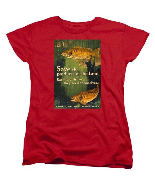 Eat More Fish Vintage World War I Poster Women's T-Shirt (Standard Cut) by John Stephens