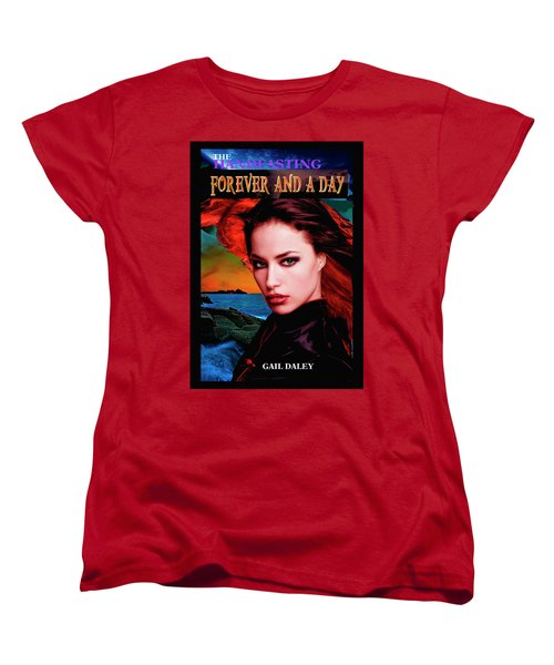 Forever And A Day Women's T-Shirt (Standard Cut)