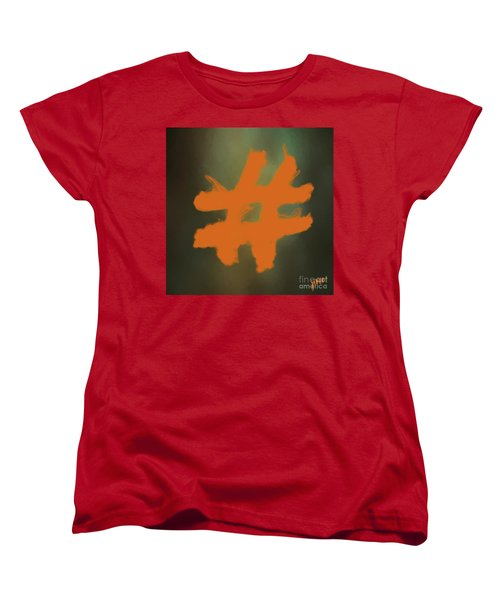 Women's T-Shirt (Standard Cut) featuring the digital art Hashtag by Jim  Hatch