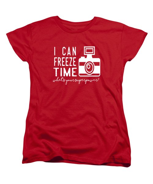 I Can Freeze Time Women's T-Shirt (Standard Cut) by Heather Applegate