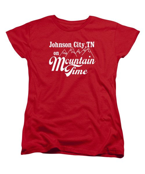 Women's T-Shirt (Standard Cut) featuring the digital art Johnson City Tn On Mountain Time by Heather Applegate