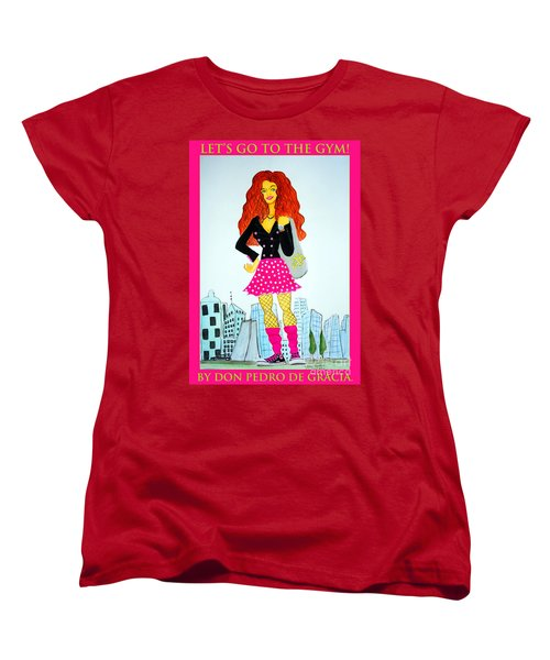 Women's T-Shirt (Standard Cut) featuring the painting Let's Go To The Gym by Don Pedro De Gracia