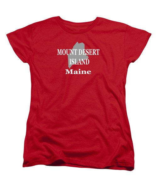 Mount Desert Island Maine State City And Town Pride  Women's T-Shirt (Standard Cut) by Keith Webber Jr