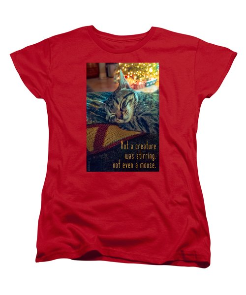 Not A Creature Was Stirring Women's T-Shirt (Standard Cut) by Debbie Karnes