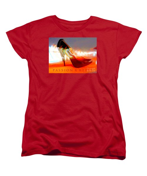 Women's T-Shirt (Standard Cut) featuring the photograph Passion For Heels by Don Pedro De Gracia