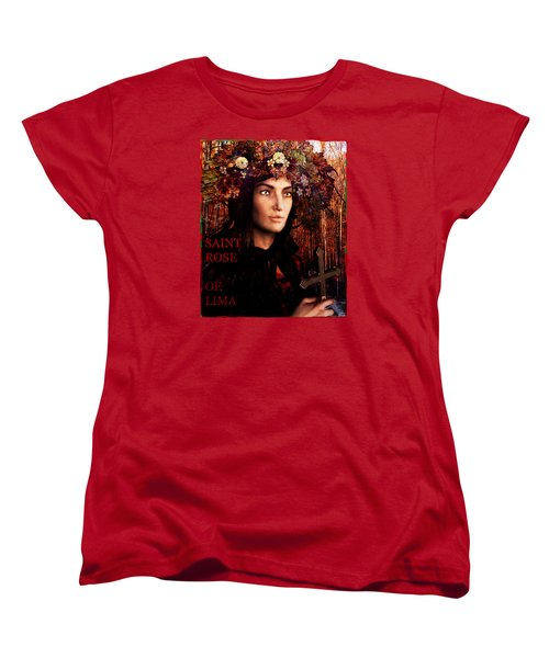 Women's T-Shirt (Standard Cut) featuring the painting Saint Rose Of Lima by Suzanne Silvir
