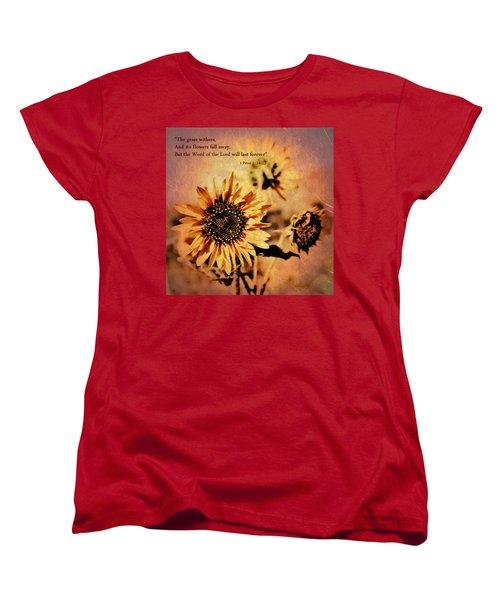 Scripture - 1 Peter One 24-25 Women's T-Shirt (Standard Cut) by Glenn McCarthy Art and Photography