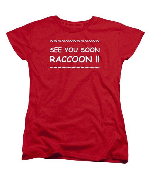 See You Soon Raccoon Women's T-Shirt (Standard Cut) by Michelle Saraswati