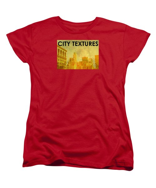 Women's T-Shirt (Standard Cut) featuring the mixed media Sunny City Textures by John Fish
