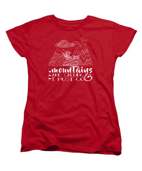 The Mountains Are Calling Women's T-Shirt (Standard Cut) by Heather Applegate