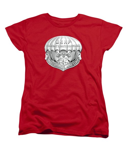 U. S.  Air Force Combat Rescue Officer - C R O Badge Over Maroon Felt Women's T-Shirt (Standard Cut) by Serge Averbukh