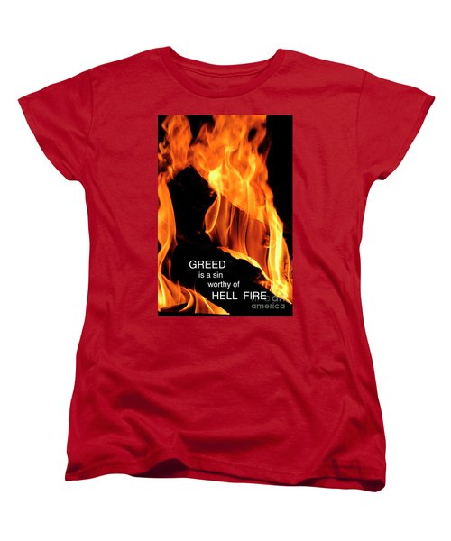 Women's T-Shirt (Standard Cut) featuring the photograph worthy of HELL fire by Paul W Faust - Impressions of Light