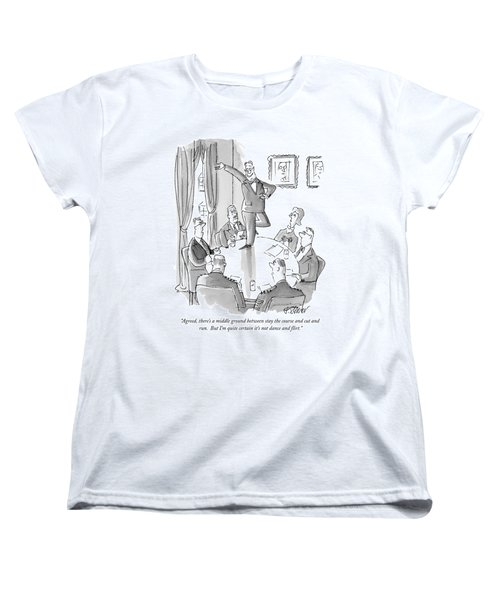 Agreed, There's A Middle Ground Between Stay Women's T-Shirt (Standard Cut) by Peter Steiner