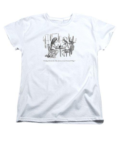 A Village Did Raise Him.  But Women's T-Shirt (Standard Cut) by Warren Miller