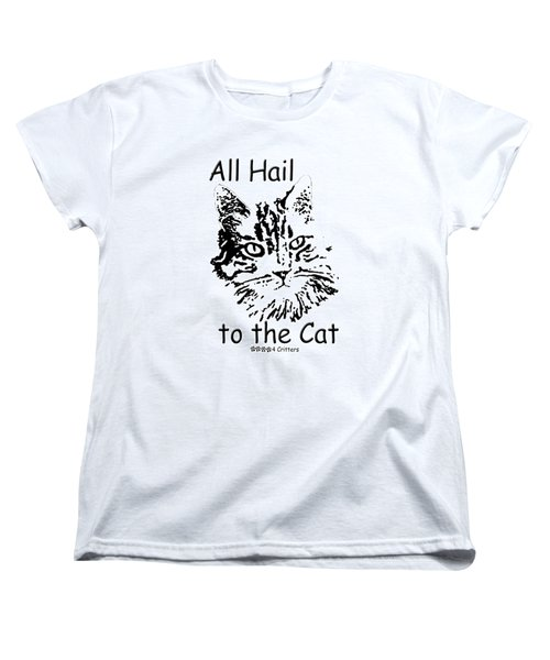 All Hail To The Cat Women's T-Shirt (Standard Cut) by Robyn Stacey