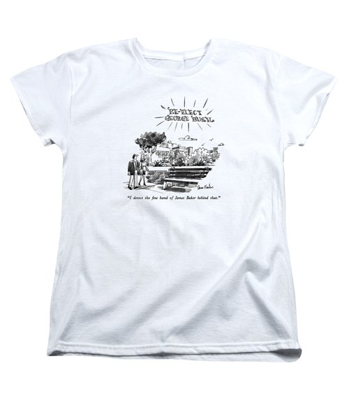 I Detect The Fine Hand Of James Baker Behind That Women's T-Shirt (Standard Cut) by Dana Fradon