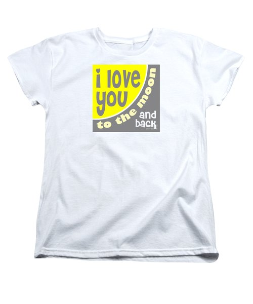 I Love You To The Moon Women's T-Shirt (Standard Cut) by Ginny Gaura