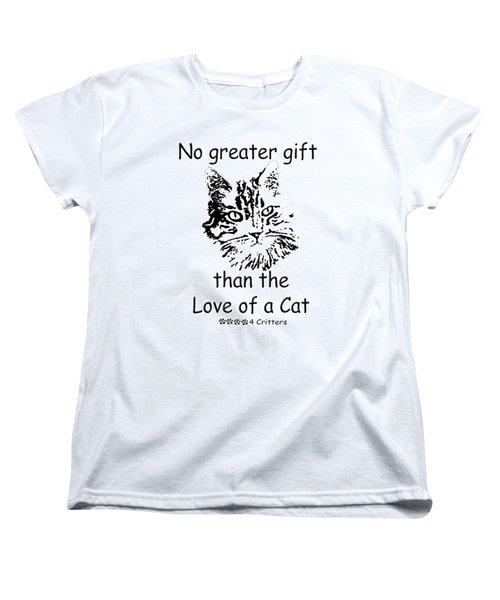 No Greater Gift Than Love Of Cat Women's T-Shirt (Standard Cut) by Robyn Stacey
